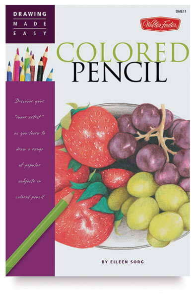 Drawing Made Easy: Colored Pencil