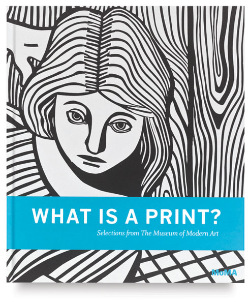 What is a Print?: Selections from The Museum of Modern Art