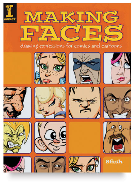 Making Faces: Drawing Expressions forComics & Cartoons