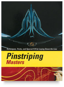 Pinstriping Masters: Techniques, Tricks & Special F/X for Laying Down the Line