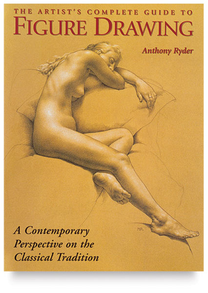 Artist''s Complete Guide to Figure Drawing