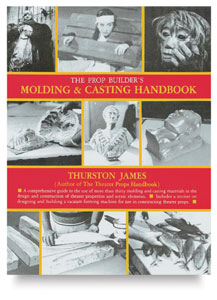 The Prop Builder's Molding and Casting Handbook