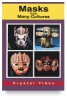 Masks From Many Cultures Dvd