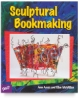 Sculptural Bookmaking